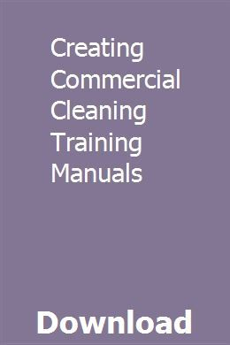 Creating Commercial Cleaning Training Manuals Commercial Cleaning Business Manual Employee Handbook