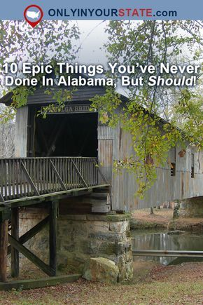 10 Epic Things You Never Thought Of Doing In Alabama But Should Alabama Vacation Alabama Travel Alabama
