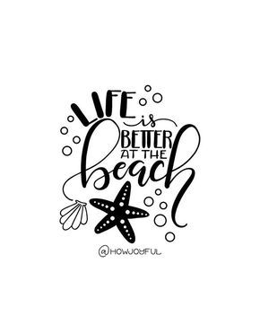 Life is better at the beach - SVG - PDF - DXF - hand drawn