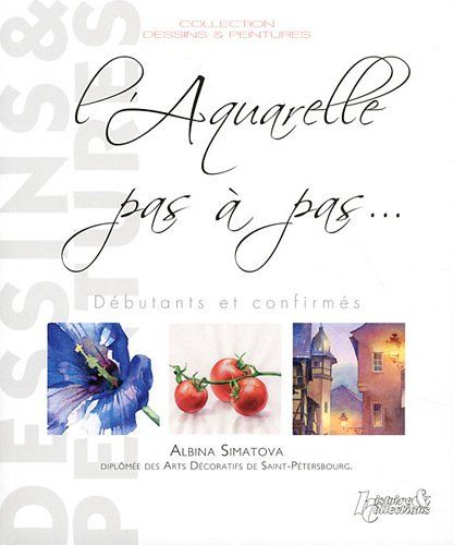 Telecharger L Aquarelle Pas A Pas Pdf Livre Ebook France Par Albina Simatova Telecharger Votre Fichier Ebook Maint Telechargement Pdf Gratuit Livre Ebook