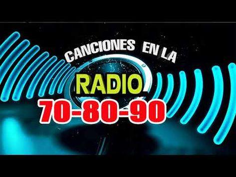 Canciones En La Radio 70 80 90 En Ingles Ver 2 Youtube Con