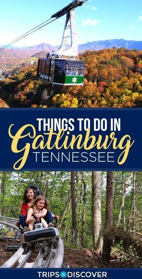 9 Best Things to Do in Gatlinburg, Tennessee