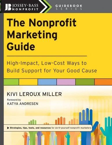 The Nonprofit Marketing Guide: High-Impact, Low-Cost Ways to Build Support for Your Good Cause - Default