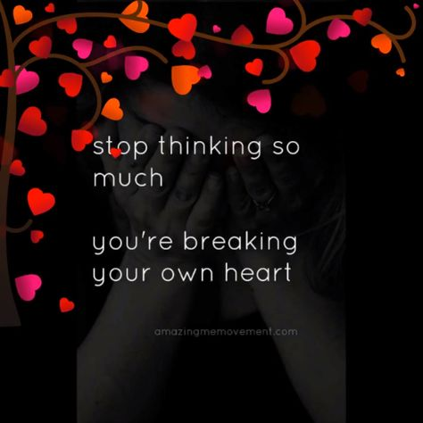 Sometimes we think too much about sad things or worry too much about everything. Stop doing that. You're breaking your own heart ❤ #quotesvideos #selflovequotes #selflovequotespositivity #selflovequotesforwomen #inspirationalselflovequotes #selflovequotesaffirmations #selflovequotesconfidence #selflovequotesrecovery #happinessselflovequotes #mentalhealthselflovequotes #motivationalselflovequotes #strengthselflovequotes