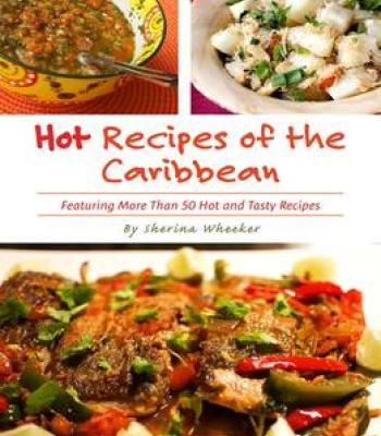 Hot recipes of the caribbean over 50 hot and tasty island recipes hot recipes of the caribbean over 50 hot and tasty island recipes in one cookbook forumfinder Images