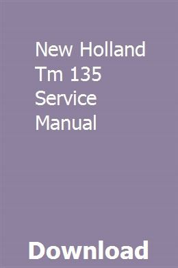 New Holland Tm 135 Service Manual Repair Manuals Chilton Repair Manual Chilton Manual