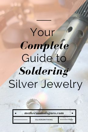 Your Complete Guide to Soldering Silver Jewelry — Maker Monologues Soldering Jewelry, Jewelry Tools, Jewelry Design, Jewelry Making, Jewelry Ideas, Jewelry Kits, Soldering Iron, Jewelry Model, Pearl Jewelry