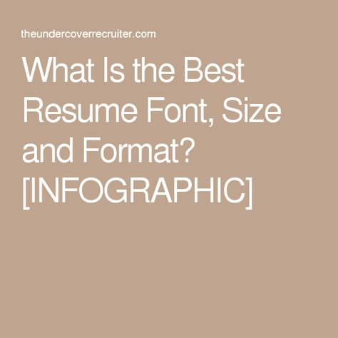 What Is The Best Resume Font, Size And Format? INFOGRAPHIC   Font Size For