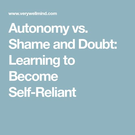 Autonomy vs Shame and Doubt Learning to Become Self-Reliant Erik