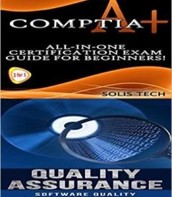 Comptia A+ & Quality Assurance:All-In-One Certification Exam Guide ...
