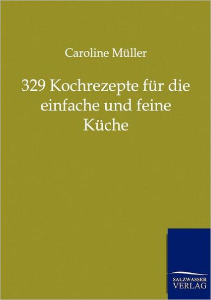 329 Kochrezepte Fur Die Einfache Und Feine K Che Fur - kleine feine küche