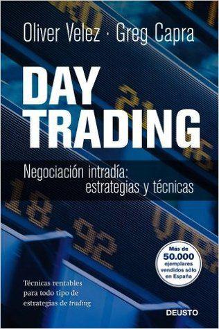 Pdf Download Day Trading Negociaciã N Intradãa Estrategias Y Tã Cticas By Oliver Velez Free Ep Libros De Finanzas Tipos De Estrategias Economia Y Negocios