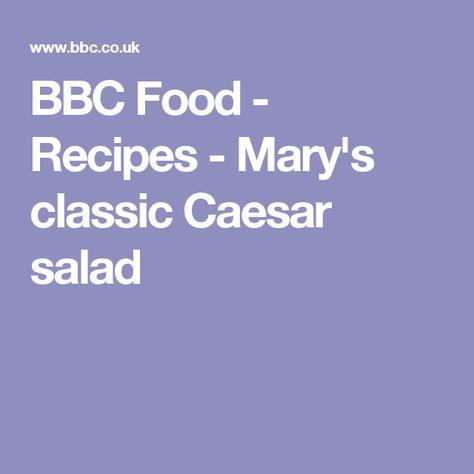 BBC Food - Recipes - Mary's classic Caesar salad