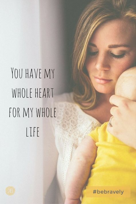 """Being a mom is such a privilege. """"You have my whole heart for my whole life."""" -Anonymous. Kindred Bravely shares motherhood quotes."""