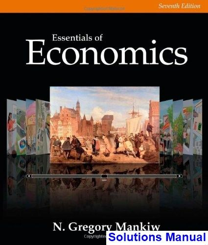 Essentials Of Economics 7th Edition Gregory Mankiw Solutions