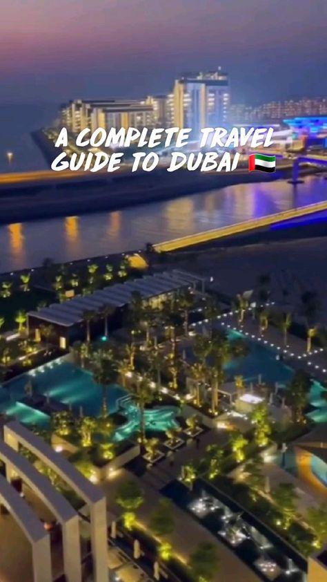 A Complete Travel Guide To Dubai 🇦🇪