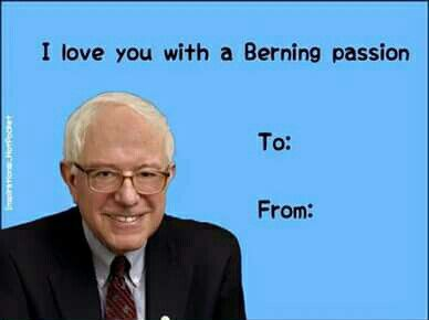 Bernie Sanders Valentine Valentine Ecards Funny Valentines Memes Funny Valentines Cards