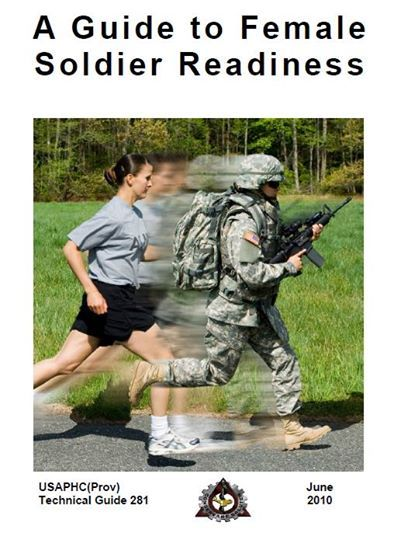 FYI -- USAPHC 281 A Guide to Female Soldier Readiness -- www.armyaprt.com/army-downloads/female-soldier-fitness.html