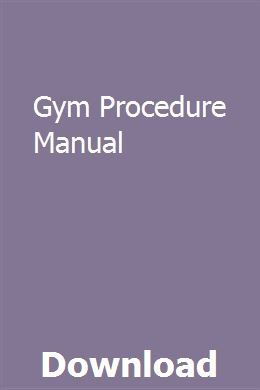 Gym Procedure Manual With Images Manual Owners Manuals Repair Manuals