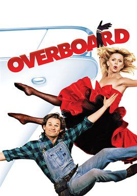 Download Or Stream Overboard 1987 With Goldie Hawn Kurt Russell Garry Marshall For Free On Hoopla A Wealthy Obno Overboard Movie Comedy Movies Old Movies