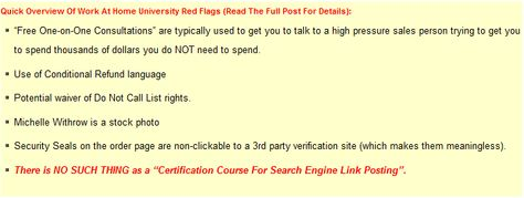 Work At Home University Red Flags. Quick list of red flags I see on the sales page for Michelle Withrow's Work At Home University program. I have full details at WorkatHomeTruth.