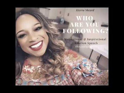 Kierra Sheard Preaching |Who Are You Following?| Christian Motivational Speech - YouTube