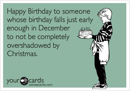 7 ways to make sure december birthdays dont get lost in the shuffle 7 ways to make sure december birthdays dont get lost in the shuffle december birthday birthdays and someecards bookmarktalkfo Image collections