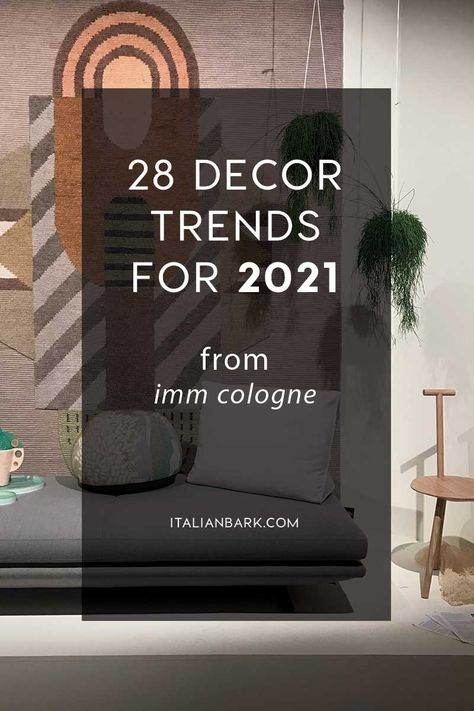 DECOR TRENDS 2021 | 7 Trend athmospheres from imm cologne 2020