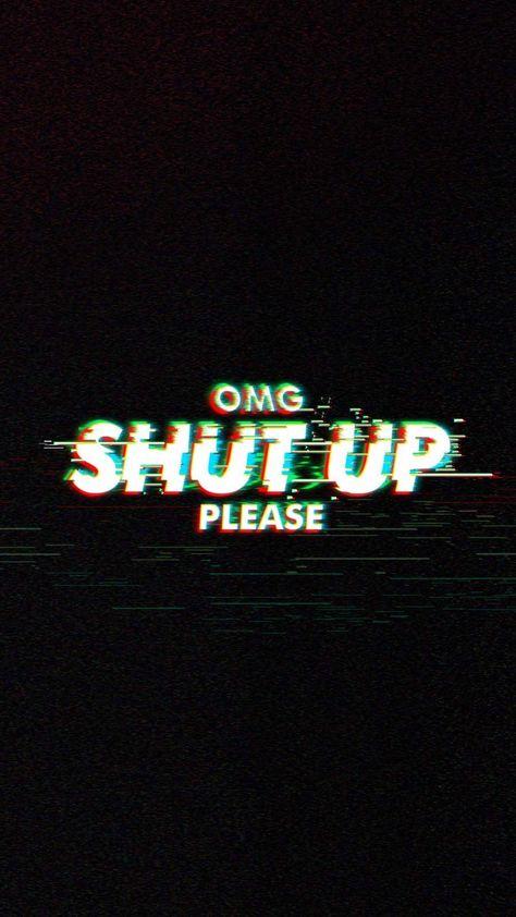 Shut up Please iPhone Wallpaper - iPhone Wallpapers