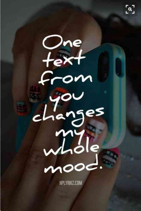 """""""One text from you changes my mood.""""— Unknown  #cutequotes #quotes #nicequotes #smile Follow us on Pinterest: www.pinterest.com/yourtango"""