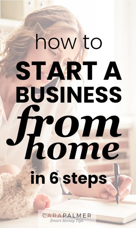 6 Steps To Start A Business From Home