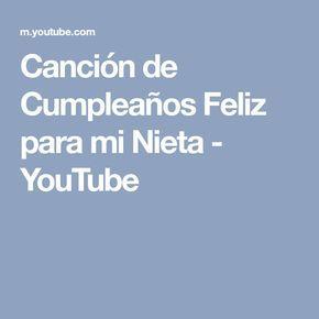 Canción De Cumpleaños Feliz Para Mi Nieta Youtube Feliz Cumpleaños Nieto Frases Para Nietos Canciones De Feliz Cumpleaños