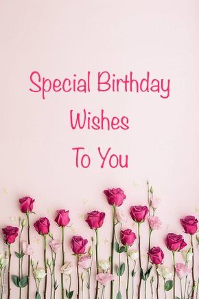 Special Birthday Wishes Dark Pink Roses Light Pink White Flowers