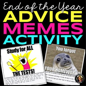 End Of The Year Memes Advice To Future Classes Students Will Create Advice Teaching Schools Middle School English Language Arts English Teacher High School