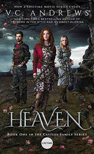 The Casteel Family Saga Airs As A Five Part Movies Series On Lifetime Starting With Heaven On July 27 V C Find Out W V C Andrews Lifetime Movies Heaven Book