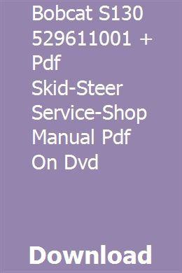 Bobcat S130 529611001 Pdf Skid Steer Service Shop Manual Pdf On Dvd Dvd Manual Bobcat Toolcat