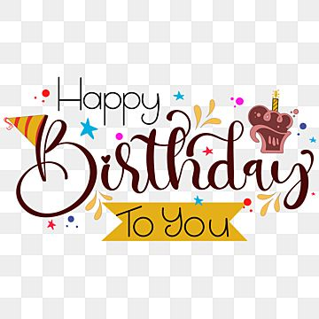 Happy Birthday To You Text Lettering With Stars Happy Birthday Happy Birthday To You Happy Day Png And Vector With Transparent Background For Free Download In 2021 Happy Anniversary Lettering Happy