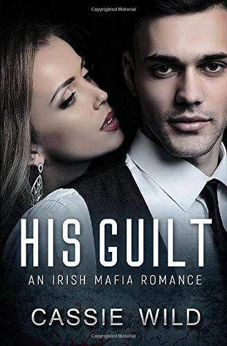 Free Download Pdf His Guilt A Mafia Romance Downing Family Free Epub Mobi Ebooks Family Books Guilt Books