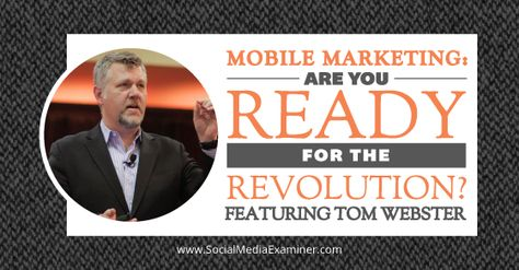 Mobile Marketing: Are You Ready for the Revolution? : Social Media Examiner