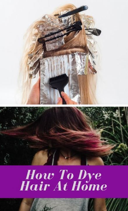 42 Super Ideas For Hair Color At Home Articles How To Dye Hair