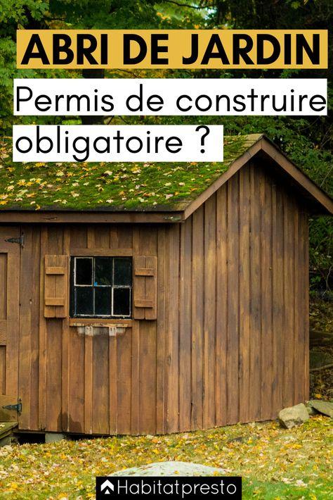 Abri De Jardin Permis De Construire Obligatoire Ou Non