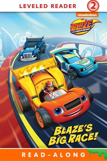 Blaze S Big Race Blaze And The Monster Machines Racing Big Car