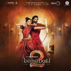 Baahubali 2 The Conclusion Hindi Movie Mp3 Songs Download Songspk Indian Movie Songs Bahubali Movie Download Movies