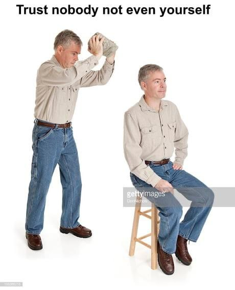 Cant Even Trust Yourself Stock Photos Funny Funny Memes Image Memes Create your own images with the trust nobody not even yourself meme generator. stock photos funny funny memes