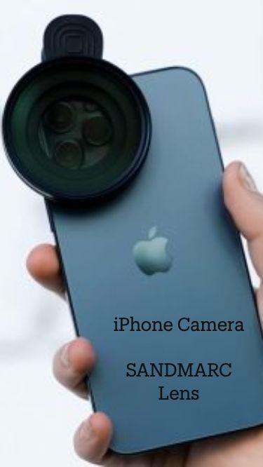 iPhone Camera    SANDMARC Lens