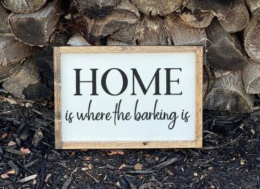 Dog Sign Pet Sign Home Is Where The Barking Is Dog Decor Pet Decor Dog Mom Home Sign Barking Home Sign Wood Sign Wood Decor Sign Wood Signs Animal Decor Dog