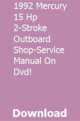 1992 Mercury 15 Hp 2 Stroke Outboard Shop Service Manual On Dvd Download Pdf Outboard Mercury Outboard Manual