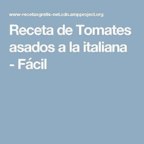 Receta de Tomates asados a la italiana - Fácil