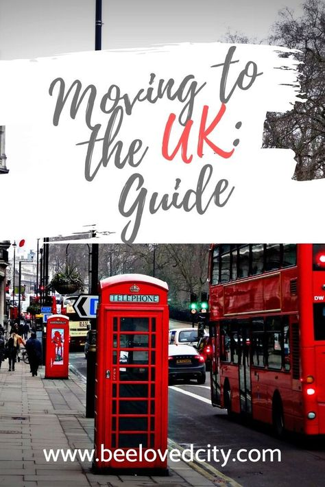 Moving To The Uk Step By Step Guide Moving To The Uk Traveling