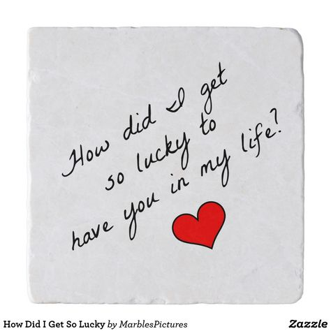 How Did I Get So Lucky Trivet #trivet #lucky #romantic #Zazzle #homedecor #giftsforher